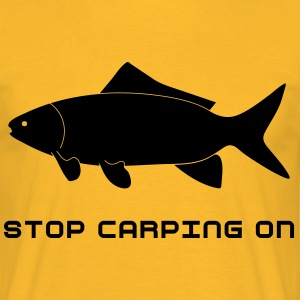 Stop carping on - Men's T-Shirt
