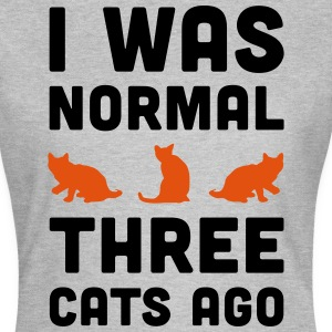 3 Cats Ago Funny Quote T-shirts - Vrouwen T-shirt