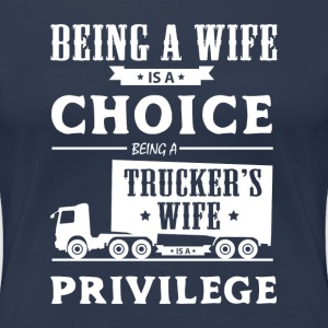 Trucker's wife T-Shirts - Women's Premium T-Shirt