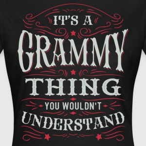 It Is A Grammy Thing You Wouldnt Understand T-Shirts - Women's T-Shirt