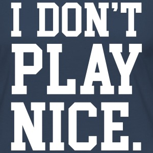 I don't play nice Long Sleeve Shirts - Women's Premium Longsleeve Shirt