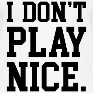 I don't play nice Tops - Women's Organic Tank Top