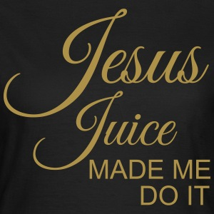 Jesus Juice made me do it T-shirts - T-shirt dam
