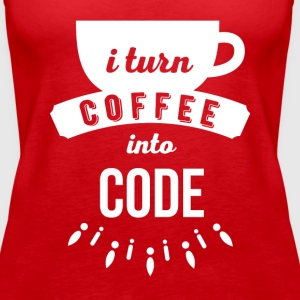 I turn coffee into code Programmers T Shirt Tops - Women's Premium Tank Top