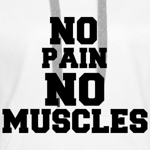 no pain no muscles Sweat-shirts - Sweat-shirt à capuche Premium pour femmes