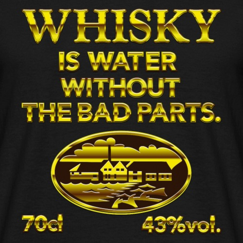 Whisky is water - the original