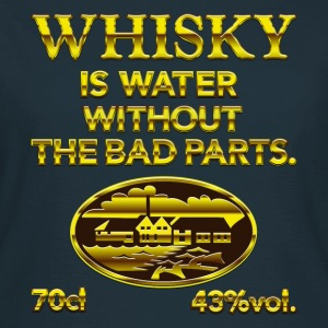 Whisky is water - the original Camisetas - Camiseta mujer