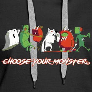 Choose Your Monster  - Frauen Premium Hoodie