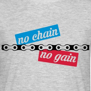 no chain no gain  T-Shirts - Männer T-Shirt