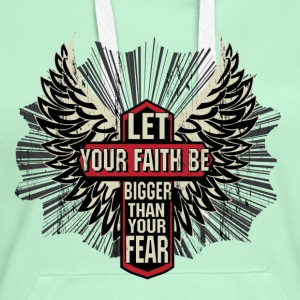 Your faith Hoodies & Sweatshirts - Women's Premium Hoodie