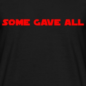 Some Gave All 01 T-Shirts - Men's T-Shirt