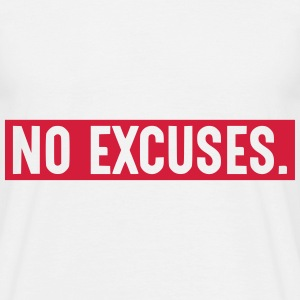 NO EXCUSES. Tee shirts - T-shirt Homme