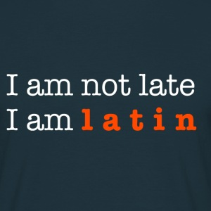 I am not late, I am... - Men's T-Shirt
