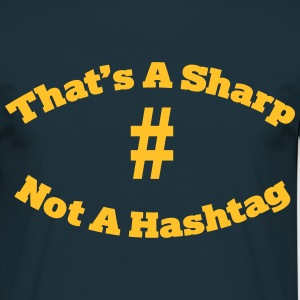 That's a sharp not a hashtag T-Shirts - Männer T-Shirt