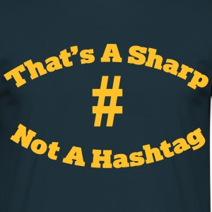 That's a sharp not a hashtag T-Shirts - Men's T-Shirt