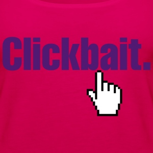 Clickbait. Tops - Women's Premium Tank Top