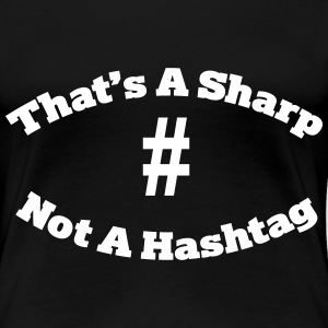 That's a sharp not a hashtag T-shirts - Dame premium T-shirt