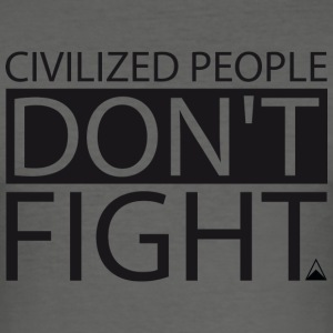 Civilized people don't fight - Tee shirt près du corps Homme