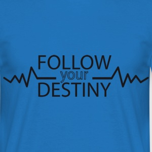 Follow your destiny - T-shirt Homme