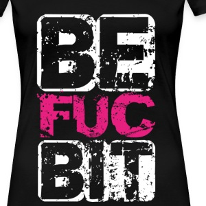 Best Fucking Bitche01 T-Shirts - Frauen Premium T-Shirt