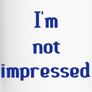 I'm Not Impressed Mugs & Drinkware - Travel Mug