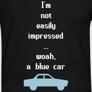 I'm Not Easily Impressed ... Woah, A Blue Car! Tee shirts - T-shirt contraste Homme