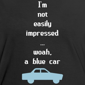 I'm Not Easily Impressed ... Woah, A Blue Car! Tee shirts - T-shirt contraste Femme