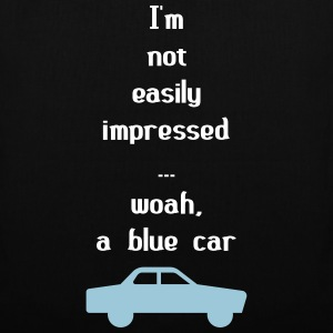 I'm Not Easily Impressed ... Woah, A Blue Car! Tassen & rugzakken - Tas van stof