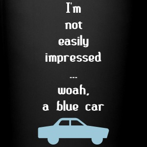 I'm Not Easily Impressed ... Woah, A Blue Car! Mugs & Drinkware - Full Colour Mug