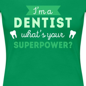 Dentist Superpower Professions T-shirt T-Shirts - Women's Premium T-Shirt