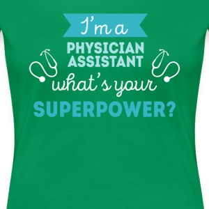 Physician Assistant Superpower Professions T-shirt T-Shirts - Women's Premium T-Shirt