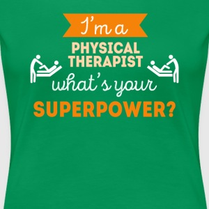 Physical Therapist Superpower Professions T Shirt T-Shirts - Women's Premium T-Shirt