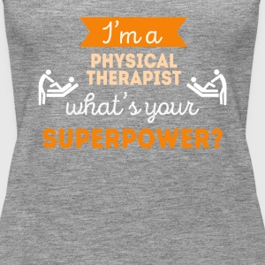 Physical Therapist Superpower Professions T Shirt Tops - Women's Premium Tank Top