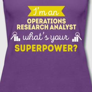 Operations Research Analyst Superpower T-shirt Tops - Women's Premium Tank Top