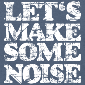 LET'S MAKE SOME NOISE Vintage White