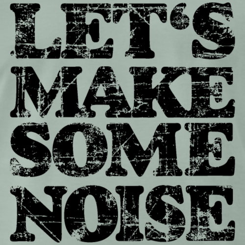 LET'S MAKE SOME NOISE Vintage Black