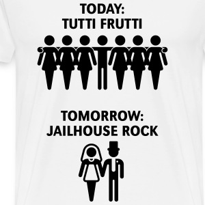 Today: Tutti Frutti – Tomorrow: Jailhouse Rock T-Shirts - Men's Premium T-Shirt