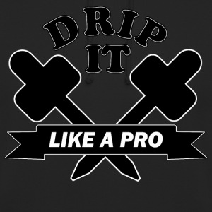 Drip it like a pro Hoodies & Sweatshirts - Unisex Hoodie