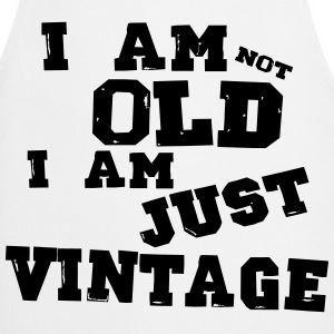 i am not old i am just vintage - Tablier de cuisine