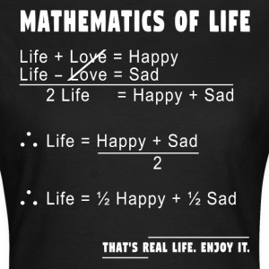 Mathematics of Life T-Shirts - Frauen T-Shirt