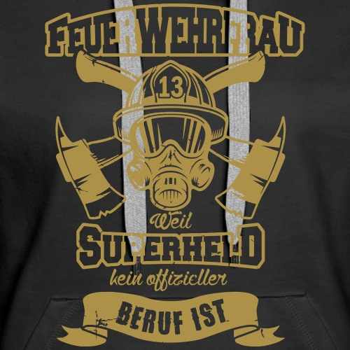 Feuerwehrfrau, weil Superheld kein Beruf ist