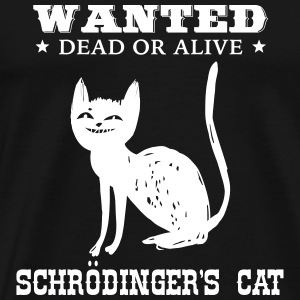 Awsome Geek Shirt: Schrödinger's Cat T-Shirts - Men's Premium T-Shirt