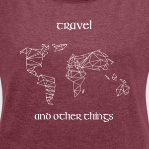 Travel and other Things - Frauen T-Shirt mit gerollten Ärmeln