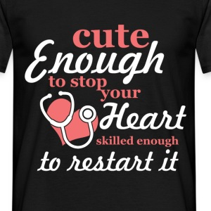 Cute enough to stop your heart, skilled enough to  - Men's T-Shirt