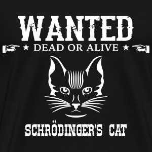 Geek Shirt: Schrödinger's Cat T-Shirts - Men's Premium T-Shirt