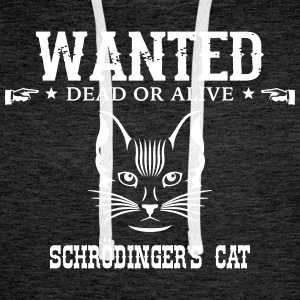 Geek Shirt: Schrödinger's Cat Hoodies & Sweatshirts - Men's Premium Hoodie