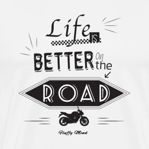 Life's better on the road - T-shirt Premium Homme