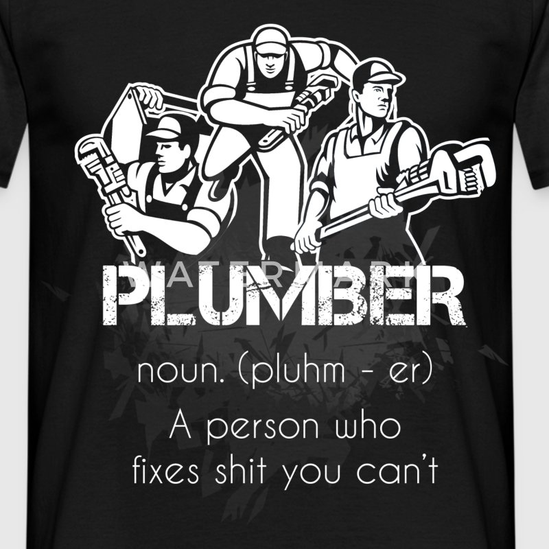 Plumber a person who fixes shit you can't - Men's T-Shirt