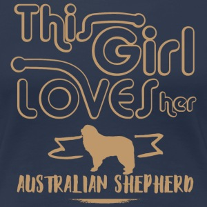 This girl loves her AusShepherd T-Shirts - Women's Premium T-Shirt