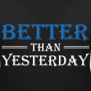 Better than yesterday T-Shirts - Women's V-Neck T-Shirt